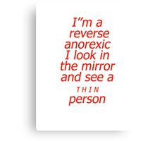 Reverse anorexic Canvas Print