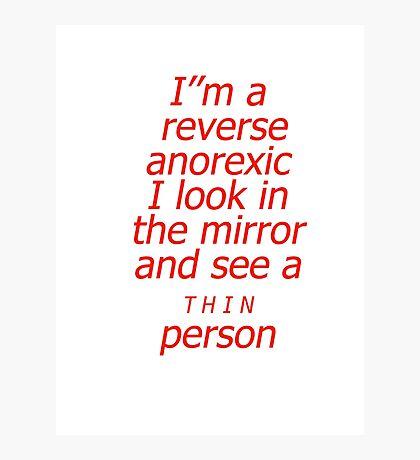 Reverse anorexic Photographic Print