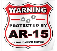 Ar-15 Protected by Ar-15 Shield Poster