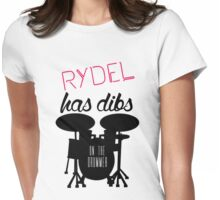 Rydellington Dibs On the Drummer Womens Fitted T-Shirt