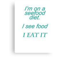 seefood diet Canvas Print