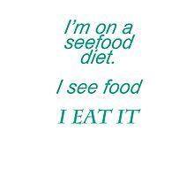 seefood diet Photographic Print