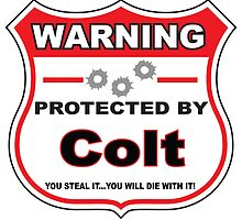 Colt Protected by Colt Shield by gungifts