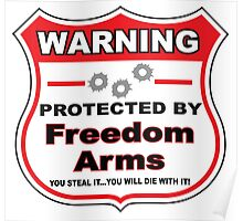 Freedom Arms Protected by Freedom Arms Shield Poster