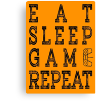 EAT SLEEP GAME REPEAT. Canvas Print