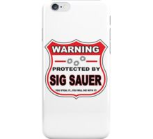 Sig Sauer Protected by Sig Sauer iPhone Case/Skin