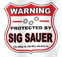 Sig Sauer Protected by Sig Sauer Poster