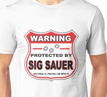 Sig Sauer Protected by Sig Sauer Unisex T-Shirt