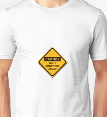 Caution Adult Situations Ahead Unisex T-Shirt
