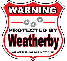 Weatherby Protected by Weatherby by gungifts