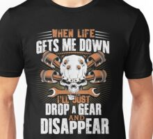 Mechanic  When life gets me down, i'll drop gear and disappear Unisex T-Shirt