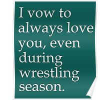 I Vow To Always Love You Even During Wrestling Season Poster