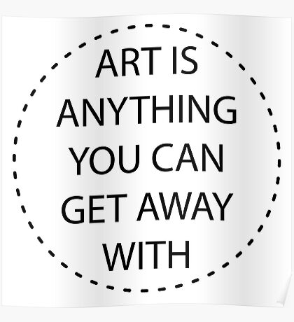 Art is Anything. Poster