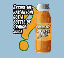 Excuse me, has anyone got a bottle of orange juice? Unisex T-Shirt