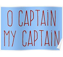 O Captain, My Captain (Handwriting Red) Poster