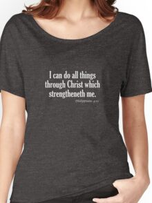 I Can Do All Things Through Christ Philippians 4:13 Women's Relaxed Fit T-Shirt