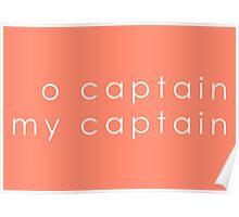 O Captain, My Captain (Sans Serif White) Poster