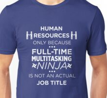 Human Resources Because Ninja Not Job Title Funny T-Shirt Unisex T-Shirt