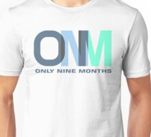 Only Nine Months Pregnant Unisex T-Shirt