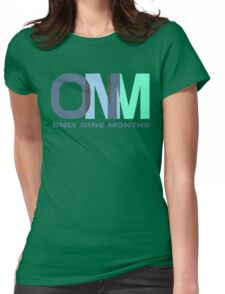 Only Nine Months Pregnant Womens Fitted T-Shirt