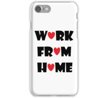 Work From Home (white) iPhone Case/Skin