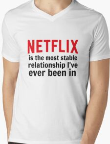 Netflix is My Most Stable Relationship Mens V-Neck T-Shirt