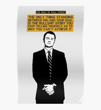 The Only Thing Standing Between You And Your Goal - Wolf of Wall Street Poster
