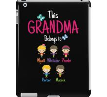 This Grandma belongs to Wyatt Whittaker Phoebe Parker Macsen iPad Case/Skin