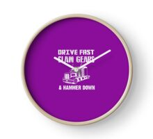 Drive Fast Slam Gears & Hammer Down Clock