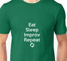 Eat Sleep Improv Repeat Comedy Gift Unisex T-Shirt