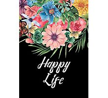 HAPPY LIFE Photographic Print