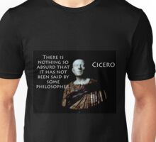 There Is Nothing So Absurd - Cicero Unisex T-Shirt