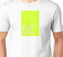 i would if i could - Tongue Twisters Unisex T-Shirt