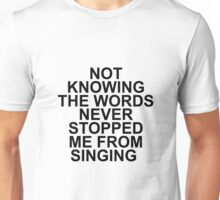 Not Knowing The Words  Unisex T-Shirt