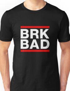 BRK BAD Unisex T-Shirt