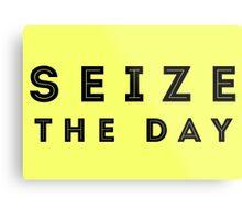 Seize the Day (Inline Black) Metal Print