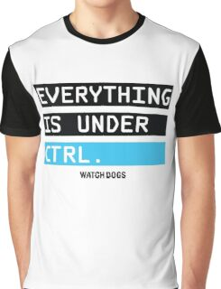Everything is Under Control - Watch Dogs Graphic T-Shirt