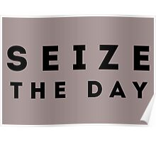 Seize the Day (Bold Black) Poster