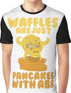 Waffles are just pancakes with abs Graphic T-Shirt