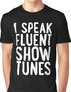 Speak Fluent Show Tunes Graphic T-Shirt