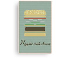 """Royale With Cheese"" Poster Canvas Print"