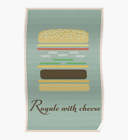 """""""Royale With Cheese"""" Poster Poster"""