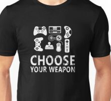 Choose your weapon gamer video game nerdy gaming Unisex T-Shirt