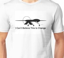 I Can't Believe This Is Change Full Size Unisex T-Shirt