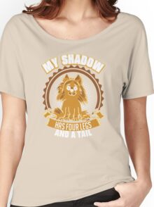 My Shadow Has Four Legs And A Tail Pomeranian Women's Relaxed Fit T-Shirt
