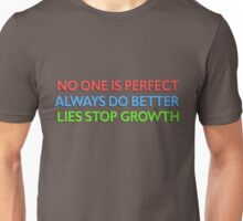 no one is perfect / always do better / lies stop growth Unisex T-Shirt