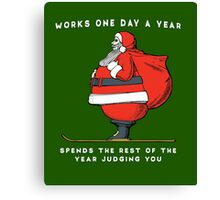 "LIMITED Funny Humbug Santa ""Works One Day a Year"" JUDGES Canvas Print"