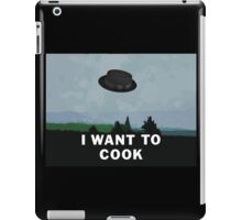 I Want to Cook | Breaking Bad + The X-Files iPad Case/Skin