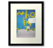 Who is Who Framed Print