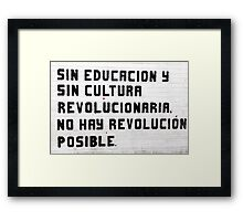 Without education and culture, no revolution is possible Framed Print